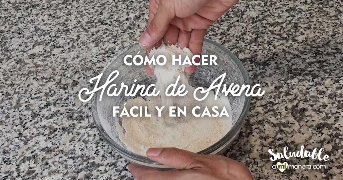 Cómo Hacer Harina De Avena Fácil Y En Casa